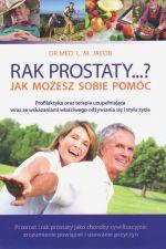 Rak prostaty...? Jak możesz sobie pomóc