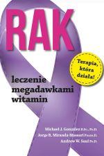Rak. Leczenie megadawkami witamin. Michael J. Gonzalez, Jorge R. Miranda-Massari, Andrew W. Saul