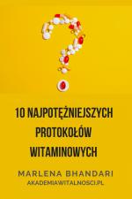 10 Najpotężniejszych Protokółów Witaminowych (e-book)