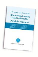 Równowaga kwasów, zasad  i minerałów.  Paradoks wapniowy - dr n. med. Ludwig M. Jacobs