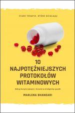 10 Najpotężniejszych Protokołów Witaminowych (e-book)
