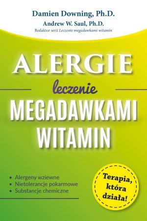 Alergie. Leczenie megadawkami witamin- Damien Downing