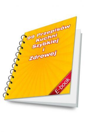 99 przepisów Kuchni Szybkiej i Zdrowej (e-book)