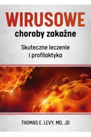 Wirusowe choroby zakaźne - Thomas E. Levy MD, JD